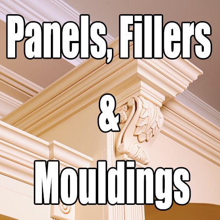 Panels, Fillers & Mouldings